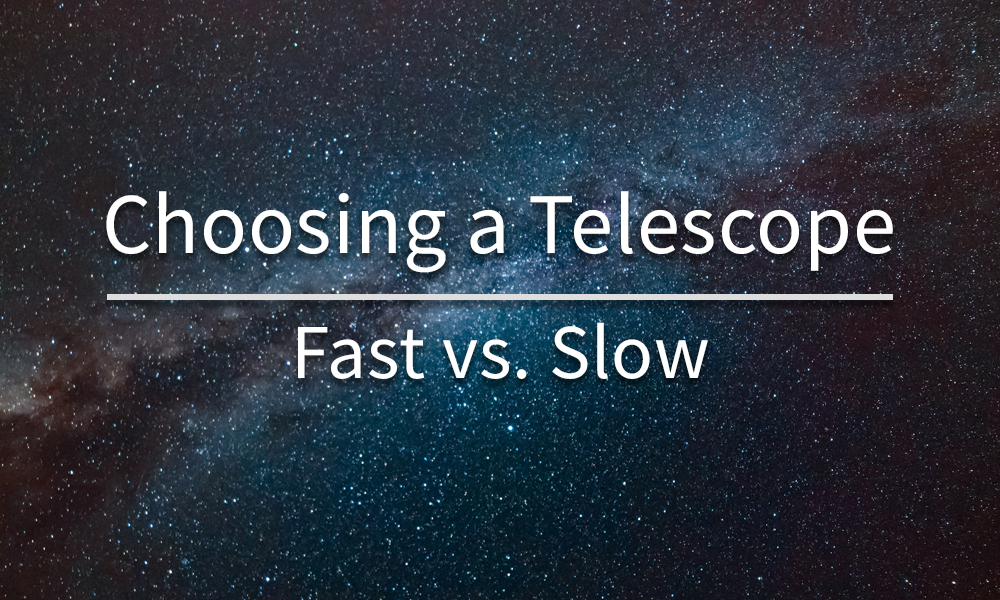 Fast vs. Slow Telescopes: What's the Difference?